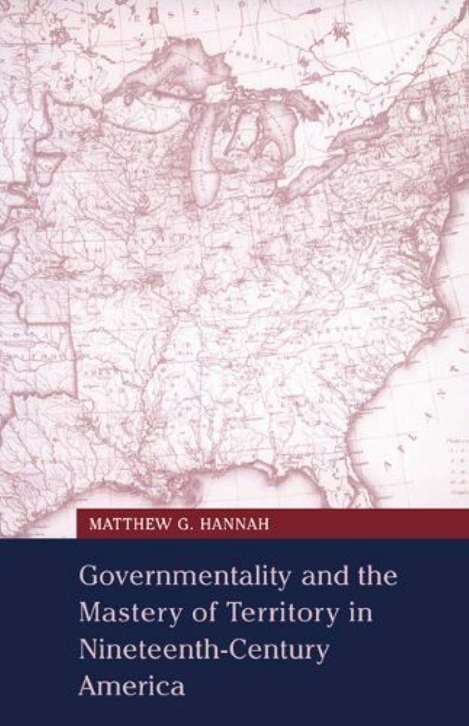 苦味質量レンダリングGovernmentality and the Mastery of Territory in Nineteenth-Century America (Cambridge Studies in Historical Geography Book 32) (English Edition)