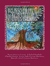 Relatos en familia o la familia y otros cuentos. (Spanish Edition)
