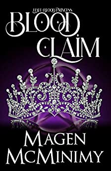 Blood Claim (Half-Blood Princess #1) (Half-Blood Princess series) by [Magen McMinimy, Cynthia Shepp Editing]