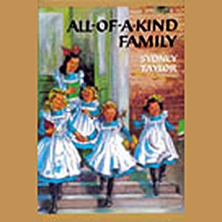 All-of-a-Kind Family                   By:                                                                                                                                 Sydney Taylor                               Narrated by:                                                                                                                                 Suzanne Toren                      Length: 3 hrs and 31 mins     230 ratings     Overall 4.7
