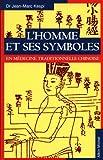 L'Homme et ses symboles en médecine traditionnelle chinoise - Format Kindle - 7,49 €