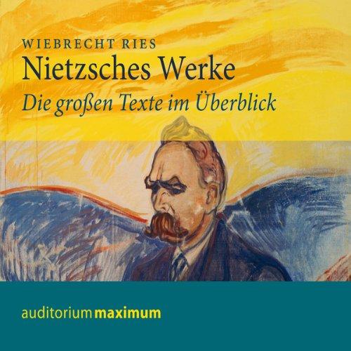 Nietzsches Werke. Die großen Texte im Überblick Titelbild
