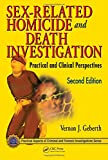Sex-Related Homicide and Death Investigation: Practical and Clinical Perspectives, Second Edition (Practical Aspects of Criminal and Forensic Investigations)