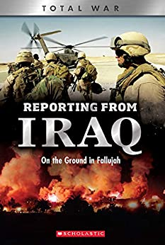 Reporting From Iraq (X Books: Total War): On the Ground in Fallujah by [Candy J. Cooper]