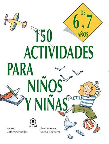 150 actividades para niños y niñas de 6 a 7 años (Libros...