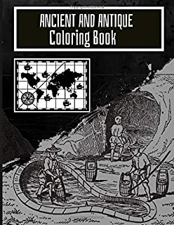 Ancient And Antique Coloring Book: Acients And Antique Greece Rome Life In Ancient Activity Book for Adults Teens Boys Bab...