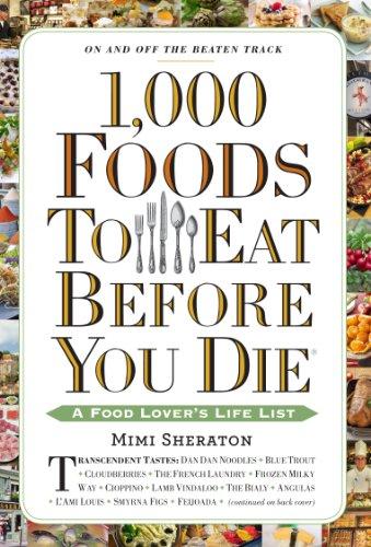 1,000 Foods To Eat Before You Die (Turtleback School & Library Binding Edition)