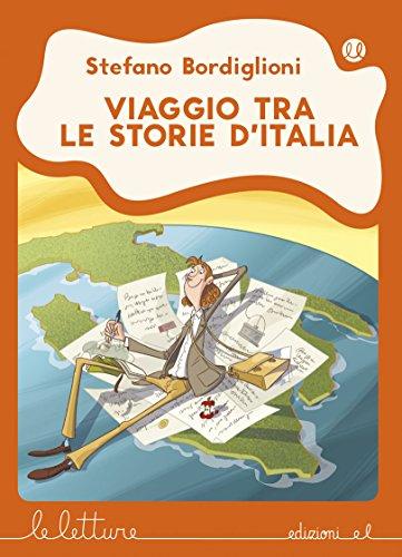 Viaggio tra le storie d'Italia. Ediz. illustrata