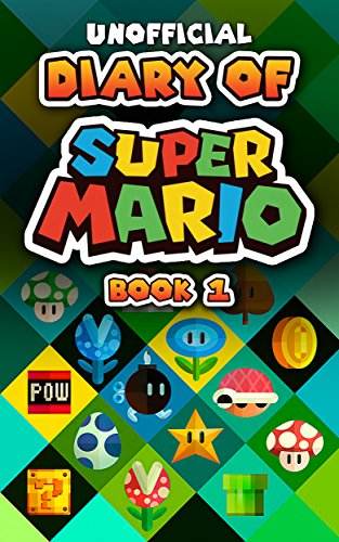 Diary of Super Mario – Book 1: Mushroom Kingdom Adventures (An Unofficial Nintendo Book) (English…