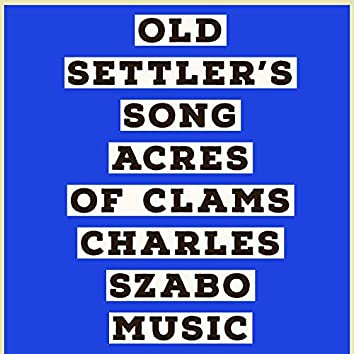Old Settler's Song Acres of Clams (Vocal)