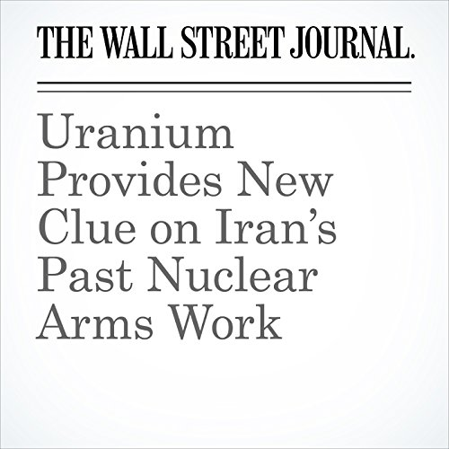 Uranium Provides New Clue on Iran's Past Nuclear Arms Work audiobook cover art