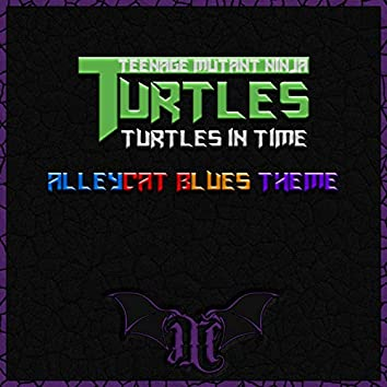 Teenage Mutant Ninja Turtles: Turtles in Time (Alleycat Blues Theme)