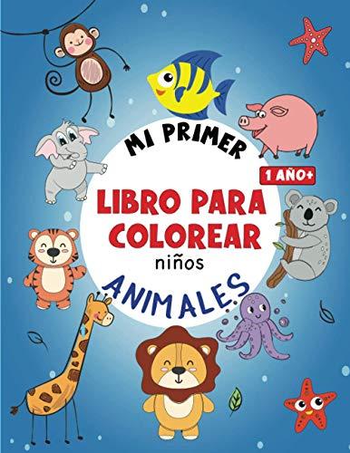 Mi primer libro para colorear ANIMALES: Libro de dibujar para niños y niñas A partir de 1 año con 50 motivos de animales, libro para garabatear: ... en blanco: Libro de dibujo para niño y niña 1 año +