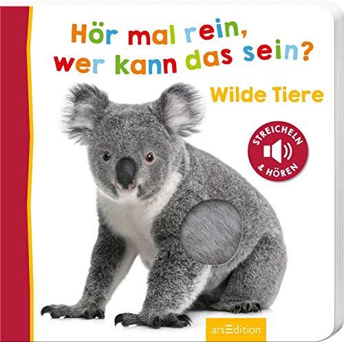Hör mal rein, wer kann das sein? Wilde Tiere: Streicheln und hören | Hochwertiges Pappbilderbuch mit 5 Sounds und Fühlelementen für Kinder ab 18 Monaten (Foto-Streichel-Soundbuch)