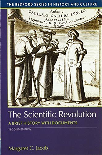 The Scientific Revolution: A Brief History with Documents (Bedford Series in History and Culture)