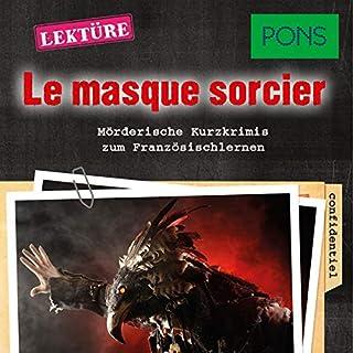 Le masque sorcier. Mörderische Hörkrimis zum Französischlernen Titelbild