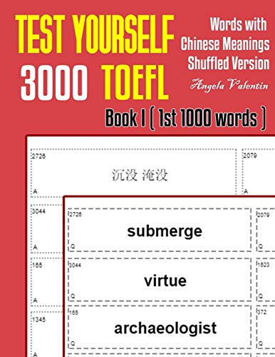 Test Yourself 3000 TOEFL Words with Chinese Meanings Shuffled Version Book I (1st 1000 words): Practice TOEFL vocabulary for ETS TOEFL IBT official tests