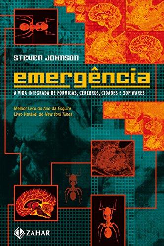 Emergência: A dinâmica de rede em formigas, cérebros, cidades e softwares (Interface)