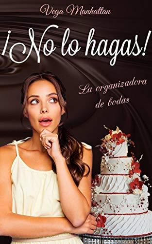 No lo hagas. La organizadora de bodas – Vega Manhattan (Rom) 51qcWXmFtHL