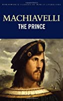 The Prince (Wordsworth Classics of World Literature) by Niccolo Machiavelli(1998-04-05)