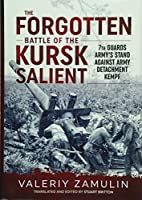 The Forgotten Battle of the Kursk Salient: 7th Guards Army's Stand Against Army Detachment Kempf