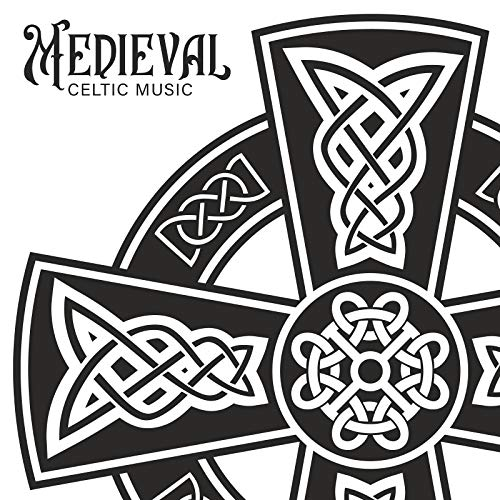 Medieval Celtic Music - Unique Collection of Instrumental Melodies Straight from the Past, Flute, Church Music, War Songs, Vikings, Irish Tradition