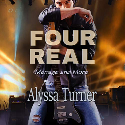 Four Real     Ménage and More              By:                                                                                                                                 Alyssa Turner                               Narrated by:                                                                                                                                 Vivianna Marlowe,                                                                                        Curt Bonnem,                                                                                        Erin Bateman                      Length: 4 hrs and 53 mins     4 ratings     Overall 4.5