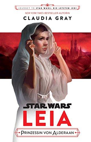 Star Wars: Journey to Star Wars: Die letzen Jedi: Leia, Prinzessin von Alderaan