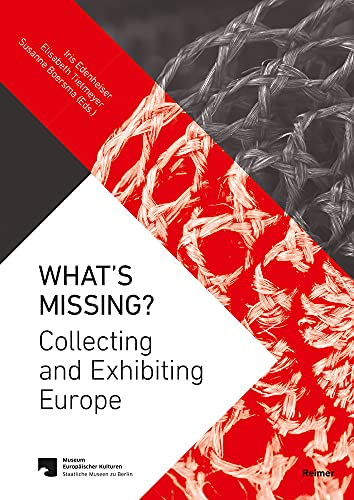 What's Missing?: Collecting and Exhibiting Europe