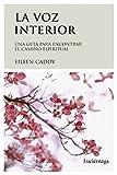 La voz interior: Una guía para encontrar el camino espiritual (LIBROS DE CABECERA)