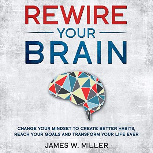 Rewire Your Brain audiobook cover art