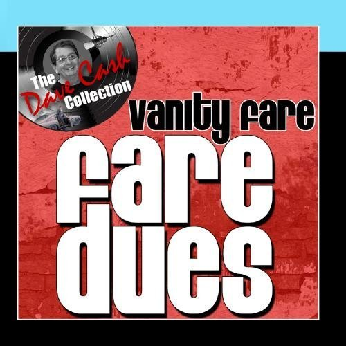 Fare Dues - [The Dave Cash Collection] by Vanity Fare (2011-06-03)