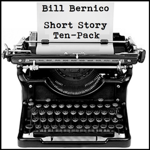 Short Story Ten-Pack                   By:                                                                                                                                 Bill Bernico                               Narrated by:                                                                                                                                 Curtis R. Sisco                      Length: 2 hrs and 4 mins     Not rated yet     Overall 0.0