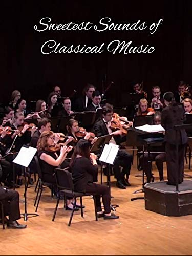 Sweetest Sounds of Classical Music