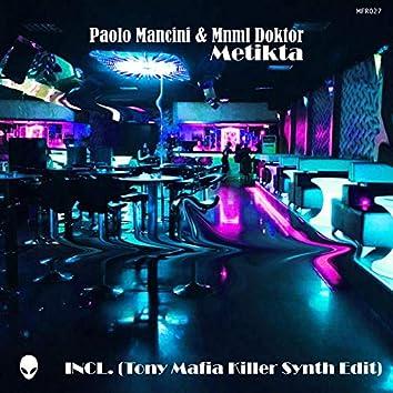 Metikta (Incl. Tony Mafia Killer Synth Edit)