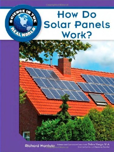 How Do Solar Panels Work? (Science in the Real World) (English Edition)