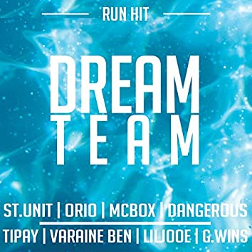 Dream Team (feat. St Unit, Orio, McBox, Dangerous, Tipay, Varaine Ben, Liljooe, G Wins)