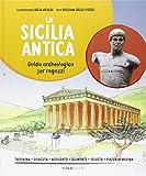 La Sicilia antica. Guida archeologica