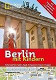 National Geographic Familien-Reiseführer Berlin mit Kindern (National Geographic Explorer) - Leslie Guilbot
