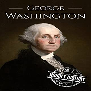 Couverture de George Washington: A Life from Beginning to End