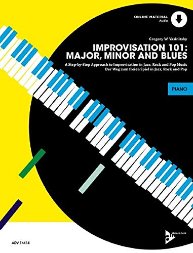 Improvisation 101: Major, Minor and Blues: A Step By Step Approach for Developing Improvisers. Klavier. Lehrbuch mit Online-Audiodatei. (Advance Music)