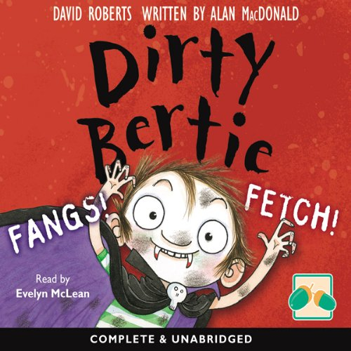 Dirty Bertie: Fangs! & Fetch! audiobook cover art