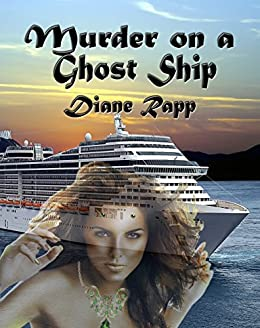Murder on a Ghost Ship (High Seas Mystery Series Book 2) by [Diane Rapp]
