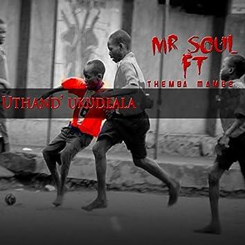 Uthand' Ukudlala (feat. Themba, Mambe)