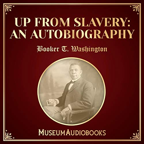 Up from Slavery: An Autobiography                   By:                                                                                                                                 Booker T. Washington                               Narrated by:                                                                                                                                 Rodney Louis Tompkins                      Length: 7 hrs and 28 mins     Not rated yet     Overall 0.0