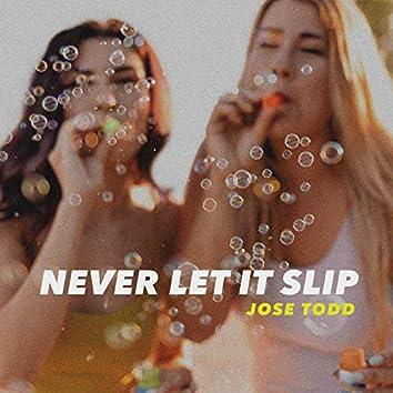 Never Let It Slip