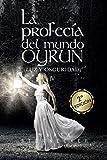 La profecía del mundo Oyrun: Luz y Oscuridad IV (Saga Oyrun nº 4)