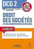 DCG 2 Droit des sociétés et des groupements d'affaires - Corrigés - Réforme 2019/2020 - Réforme Expertise comptable 2019-2020 (2019-2020)