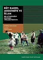 Köy Kadini, Modernite ve Islam - Bir Antropoloğun Gözünden 1990'larin Türkiyesi