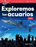 Tu Mundo: Exploremos Los Acuarios: Resta (Your World: Exploring Aquariums: Subtraction) (Mathematics in the Real World - Tu Mundo/ Your World)